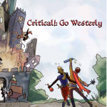 The cover of the book Critical!: Go Westerly with two slightly drunken adventurers in front of a castle.